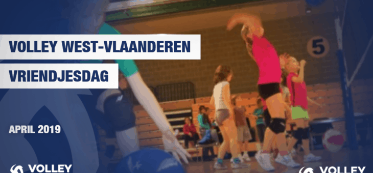 Vriendjesdag 17 en 24 april 2019
